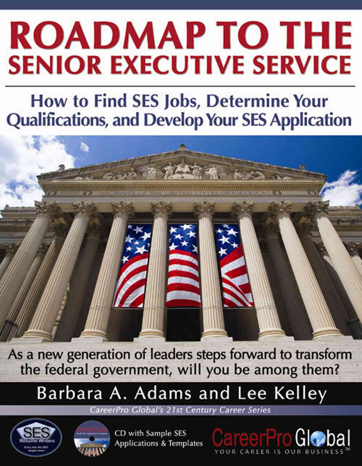 Career Pro Global Inc Roadmap to the Senior Executive Service: How to Find SES Jobs, Determine Your Qualifications, and Develop Your SES Application [ at Sears.com